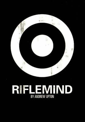 Riflemind by Andrew Upton