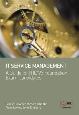 IT Service Management: A Guide for ITIL(r) V3 Foundation Exam Candidates by Ernest Brewster