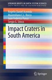 Impact Craters in South America by Rogelio Daniel Acevedo