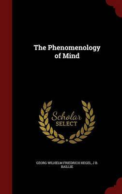 The Phenomenology of Mind by Georg Wilhelm Friedrich Hegel