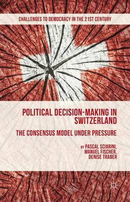 Political Decision-Making in Switzerland by P. Sciarini