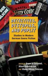 Detectives, Dystopias, and Poplit by Bruce B. Campbell
