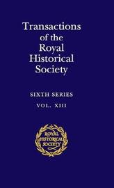 Royal Historical Society Transactions Transactions of the Royal Historical Society: Series Number 13: Volume 13 by Royal Historical Society image