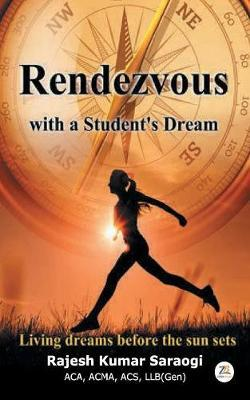 Rendevous with a Student's Dream by Rajesh Kumar Saraogi image