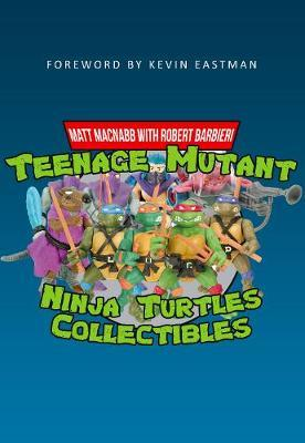 Teenage Mutant Ninja Turtles Collectibles by Matt Macnabb