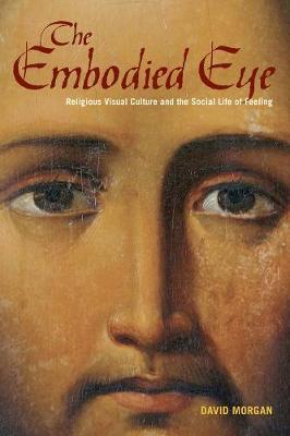 The Embodied Eye by David Morgan image