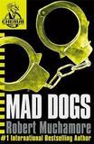 Mad Dogs (CHERUB #8) by Robert Muchamore