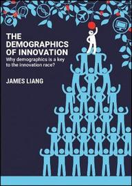 The Demographics of Innovation by James Liang