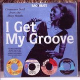 I Get My Groove - Crossover Soul From The Deep South by Various Artists