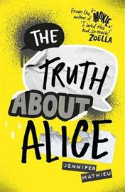 The Truth About Alice - from the author of MOXIE by Jennifer Mathieu image