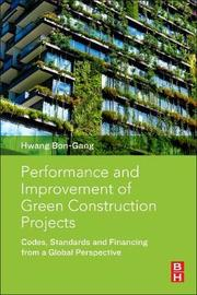 Performance and Improvement of Green Construction Projects by Hwang Bon-Gang