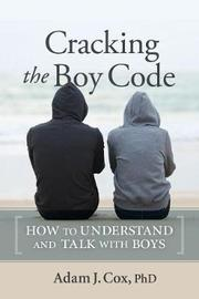 Cracking the Boy Code by Adam J Cox
