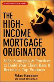 The High-Income Mortgage Originator by Richard Giannamore