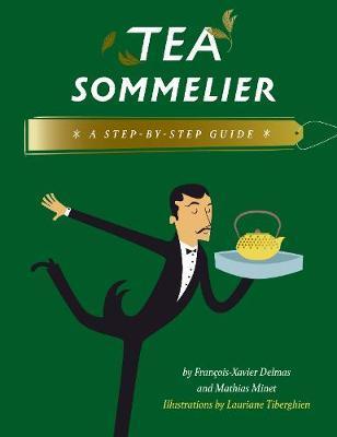 Tea Sommelier by Francois-Xavier Delmas