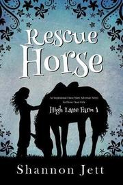 Rescue Horse by Shannon Jett