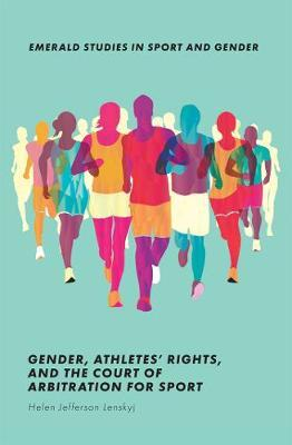 Gender, Athletes' Rights, and the Court of Arbitration for Sport by Helen Jefferson Lenskyj