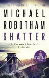 Shatter by Michael Robotham