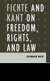 Fichte and Kant on Freedom, Rights, and Law by Gunnar Beck image