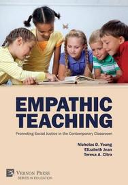 Empathic Teaching: Promoting Social Justice in the Contemporary Classroom by Nicholas D. Young