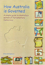 How Australia is Governed: A Simple Guide to Australia's System of Parliamentary Democracy by Brian McNamara image