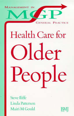 Health Care for Older People: Management in General Practice by Steve Iliffe image