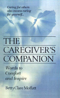 The Caregiver's Companion by BettyClare Moffatt image