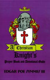 A Christian Knight's by Edgar Poe Symmes