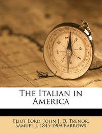 The Italian in America by Eliot Lord