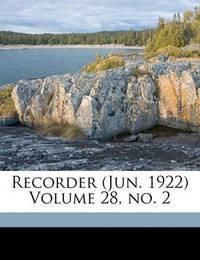 Recorder (Jun. 1922) Volume 28, No. 2 by Toronto Bible College