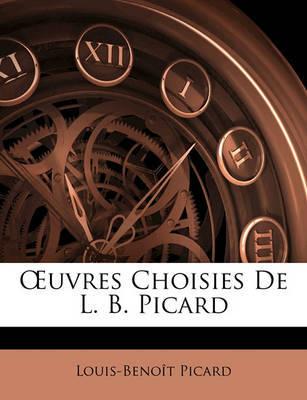 Uvres Choisies de L. B. Picard by Louis Benot Picard image
