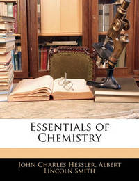 Essentials of Chemistry by Albert Lincoln Smith