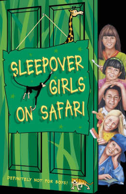 The Sleepover Girls on Safari by Angie Bates