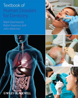 Textbook of Human Disease in Dentistry by Mark Greenwood