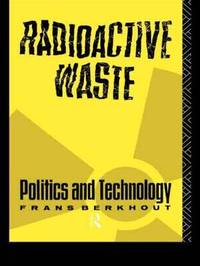 Radioactive Waste by Frans Berkhout