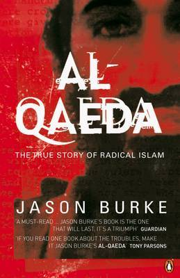 Al-Qaeda: The True Story of Radical Islam by Jason Burke image