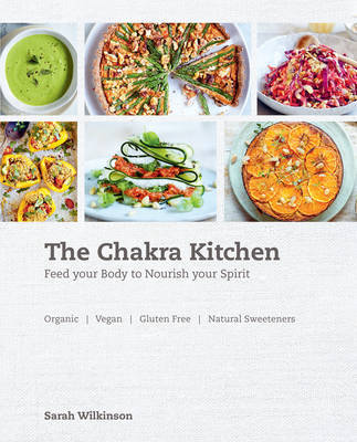 The Chakra Kitchen by Sarah Wilkinson