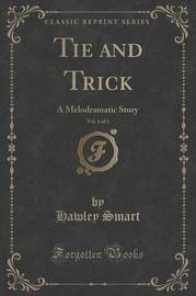 Tie and Trick, Vol. 1 of 3 by Hawley Smart