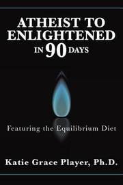 Atheist to Enlightened in 90 Days by Ph D Katie Grace Player image