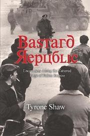 Bastard Republic by Tyrone Shaw