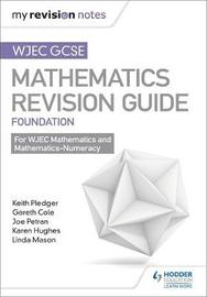 WJEC GCSE Maths Foundation: Mastering Mathematics Revision Guide by Keith Pledger