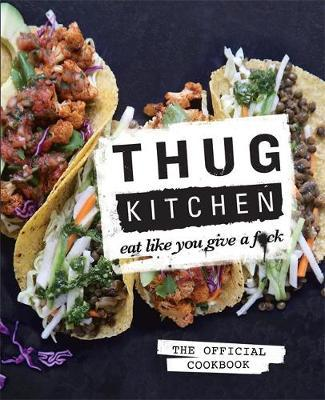 Thug Kitchen by Thug Kitchen