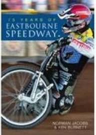 75 Years of Eastbourne Speedway by Norman Jacobs image