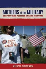 Mothers of the Military by Wendy M Christensen