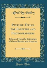 Picture Titles for Painters and Photographers by Alfred Lys Baldry image