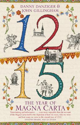 1215: The Year of Magna Carta by Danny Danziger