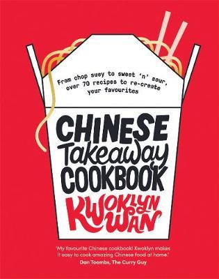 Chinese Takeaway Cookbook by Kwoklyn Wan