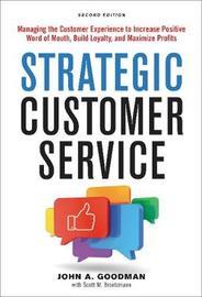 Strategic Customer Service by John Goodman