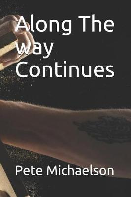 Along The way Continues by Pete Michaelson