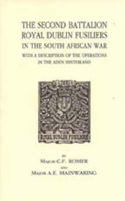 The Second Battalion Royal Dublin Fusiliers in the South African War by C.F. Romer image