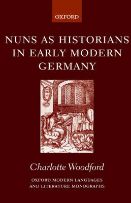 Nuns as Historians in Early Modern Germany by Charlotte Woodford image